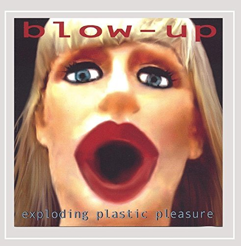 Blow Up Exploding Plastic Pleasure Feat. Harry Lunch