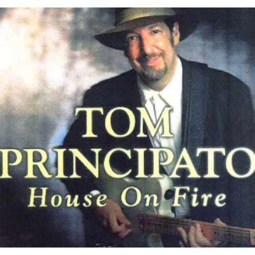 Tom Principato House On Fire