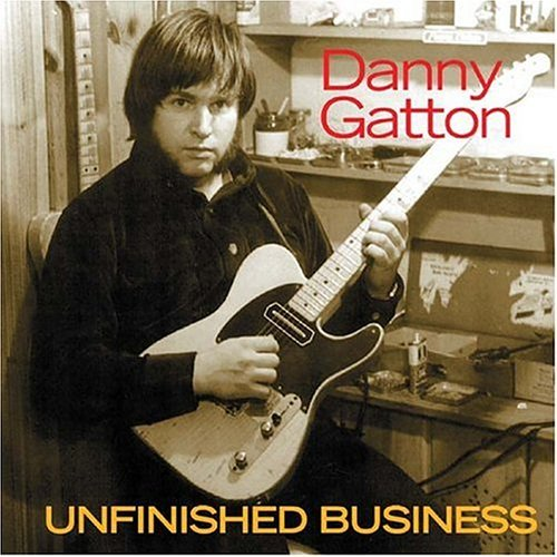 Danny Gatton Unfinished Business Unfinished Business