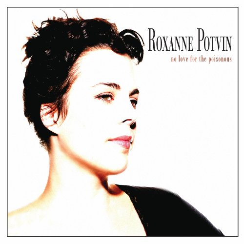 Potvin Roxanne No Love For The Poisonous Import Can