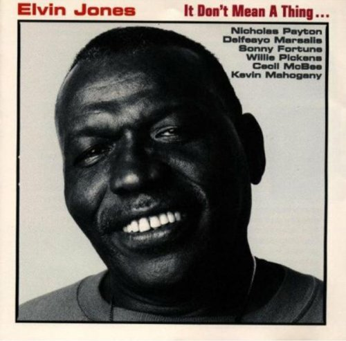 Elvin Jones It Don't Mean A Thing Feat. Payton Marsalis Fortune Pickens Mcbee Mahogany