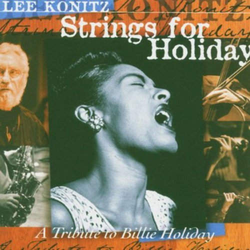 Lee Konitz Strings For Holiday