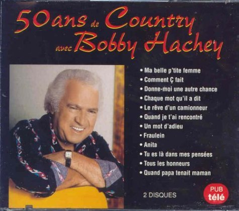 Bobby Hachey 50 Ans De Country