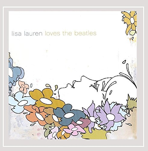 Lisa Lauren Lisa Lauren Loves The Beatles