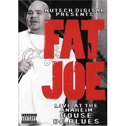 Fat Joe Live At The Anaheim House Of B Explicit Version