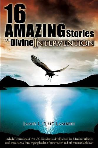 James L. Lambert 16 Amazing Stories Of Divine Intervention