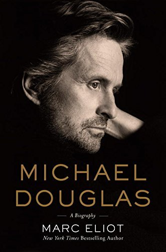 Marc Eliot Michael Douglas A Biography Michael Douglas