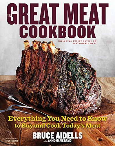 Bruce Aidells Great Meat Cookbook The Everything You Need To Know To Buy And Cook Today