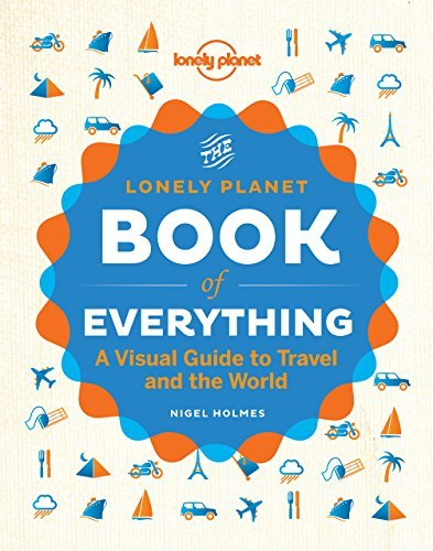 Lonely Planet The Book Of Everything A Visual Guide To Travel And The World