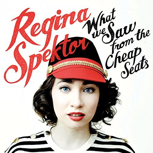 Regina Spektor What We Saw From The Cheap Seats