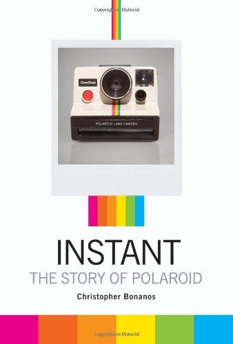 Christopher Bonanos Instant The Story Of Polaroid