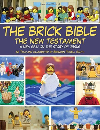Brendan Powell Smith The Brick Bible The New Testament A New Spin On The Story Of Jes
