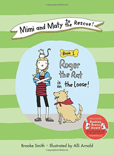 Brooke Smith Mimi And Maty To The Rescue! Book 1 Roger The Rat Is On The Loose!
