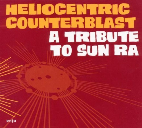 Heliocentric Counterblast Tribute To Sun Ra