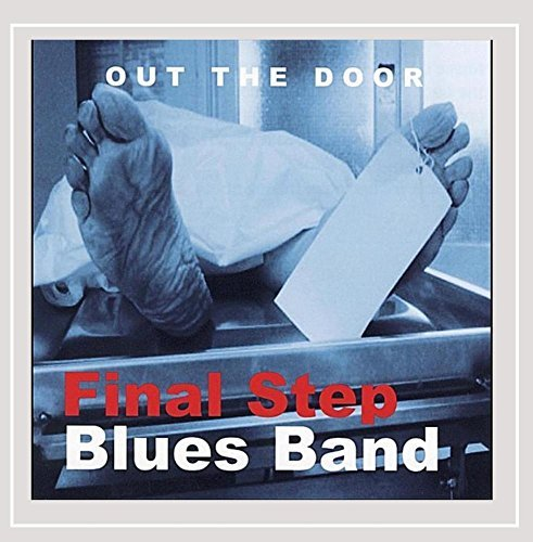 Final Step Blues Band Out The Door