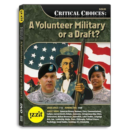 Critical Choices Volunteer Military Or A Draft?