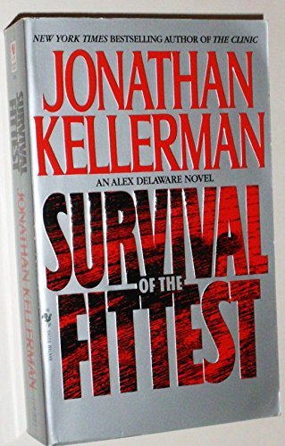 Jonathan Kellerman Survival Of The Fittest An Alex Delaware Novel