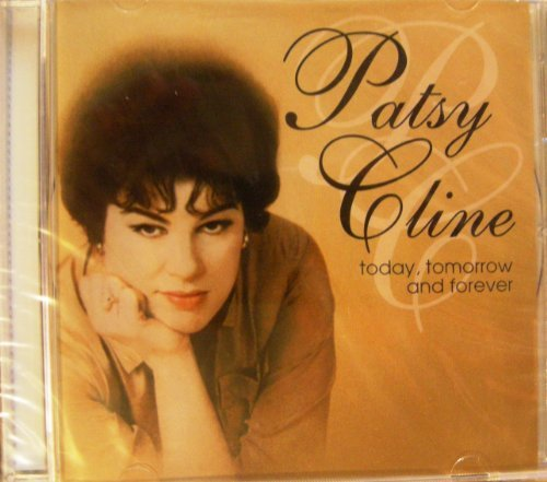 Patsy Cline Today Tomorrow & Forever