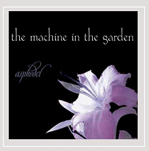 Machine In The Garden Asphodel