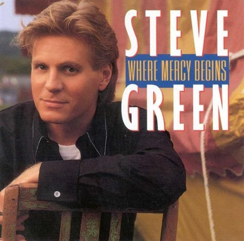 Steve Green Where Mercy Begins