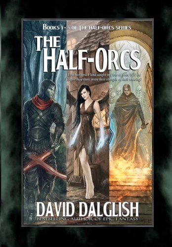 David Dalglish The Half Orcs Books 1 5