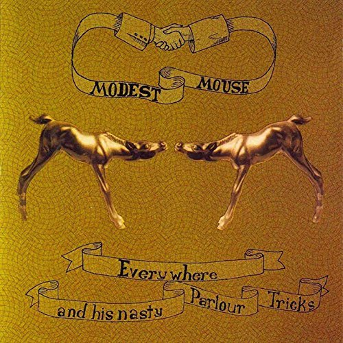 Modest Mouse Everywhere & His Nasty Parlor