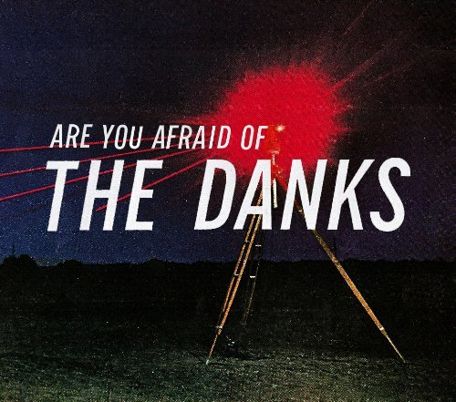 Danks Are You Afraid Of The Danks?