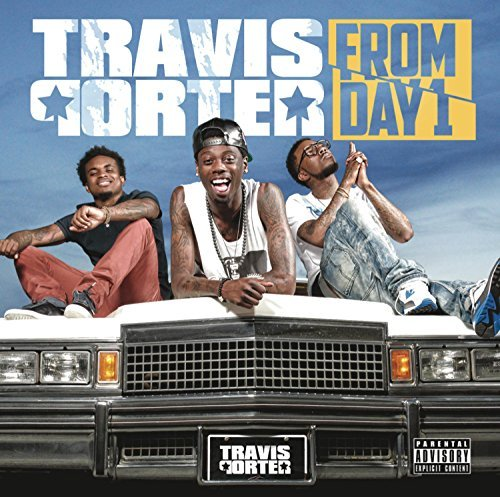 Travis Porter From Day 1 Explicit Version