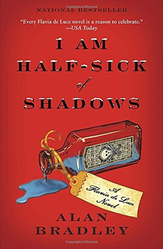 Alan Bradley I Am Half Sick Of Shadows