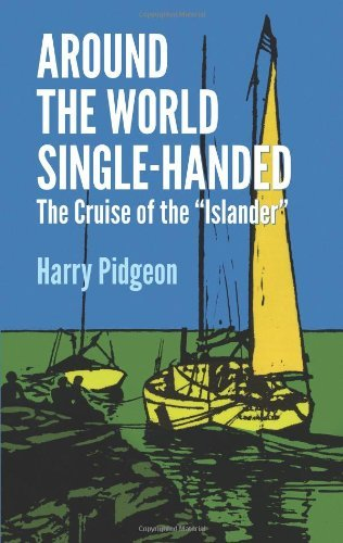 "Harry Pidgeon Around The World Single Handed The Cruise Of The ""islander Revised"