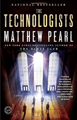Matthew Pearl The Technologists (with Bonus Short Story The Prof