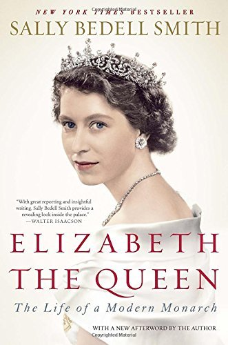 Sally Bedell Smith Elizabeth The Queen The Life Of A Modern Monarch