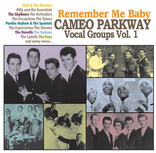 Remember Me Baby Cameo Parkway Vol. 1 Remember Me Baby Cameo