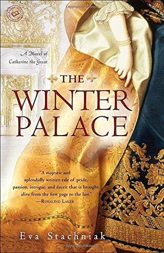Eva Stachniak The Winter Palace A Novel Of Catherine The Great