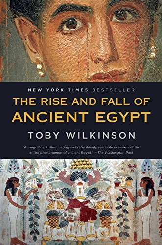 Toby Wilkinson The Rise And Fall Of Ancient Egypt