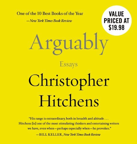 Christopher Hitchens Arguably Essays