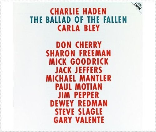 Charlie Haden & Carla Bley Ballad Of The Fallen