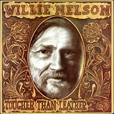 Willie Nelson Tougher Than Leather