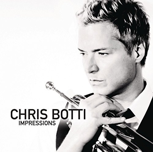 Chris Botti Impressions Impressions