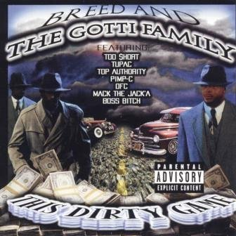 Mc Breed Gotti Family This Dirty Game Explicit Version Feat. Too Short Pimp C