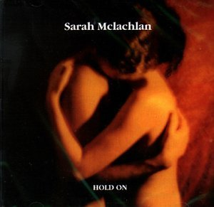 Sarah Mclachlan Hold On Import Can