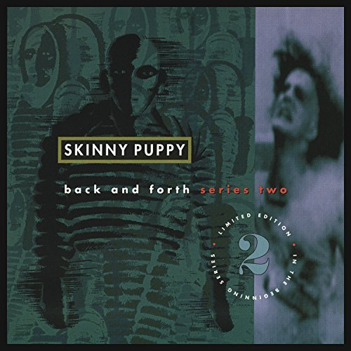 Skinny Puppy Back & Forth Series 2 Back & Forth Series 2