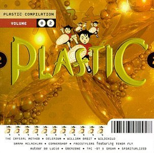 Plastic Compilation Vol. 2 Plastic Compilation Crystal Method Cornershop Plastic Compilation
