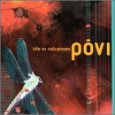 Povi Life In Volcanoes