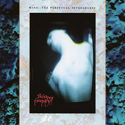 Skinny Puppy Mind The Perpetual Intercours