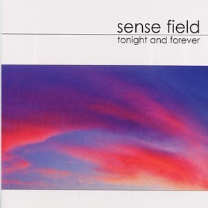 Sense Field Tonight & Forever
