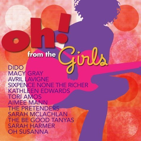 Oh! From The Girls Oh! From The Girls Dido Gray Orrico Lavigne Amos Harmer Mckeown Sorbara