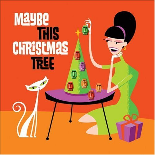 Maybe This Christmas Tree Maybe This Christmas Tree Sparta Mead Kinky Ivy Raveonetter Loeb