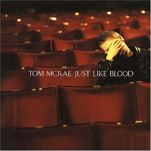 Tom Mcrae Just Like Blood