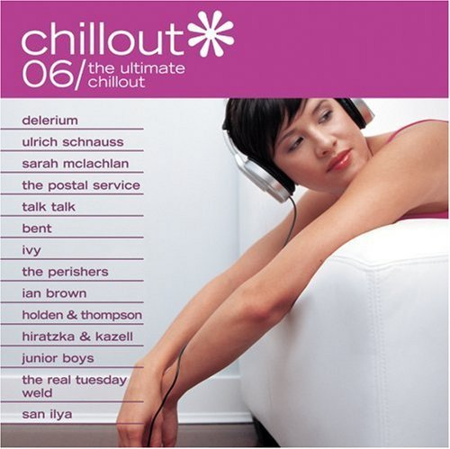 Chillout Vol. 6 Ultimate Chillout Delerium Bent Ivy Talk Talk